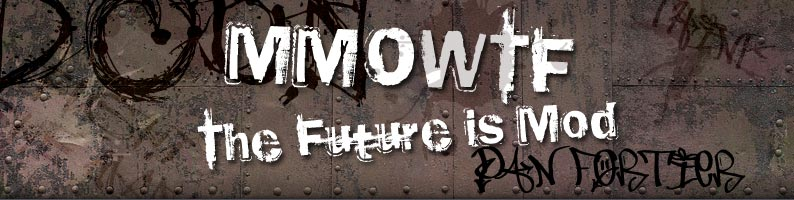 MMOWTF: The Future is Mod