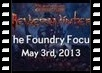 The Foundry Focus - May 3rd, 2013