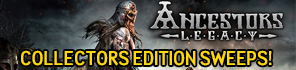 Enter For a Chance to Win An Ancestors Legacy Collectors Edition!