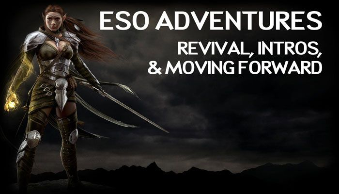 Elder Scrolls Online Adventures: Revival, Intros, and Moving Forward
