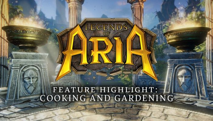 Legends of Aria Dev Blog Details Overhauled Cooking & Gardening Systems