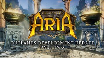 Legends of Aria Provides Outlands Development Update: Part Two