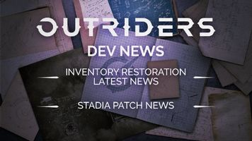 Outriders Talks Inventory Restoration, Stadia, Future Patches, More