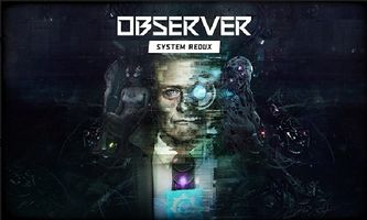 Observer: System Redux Hits PlayStation 4 and Xbox One This July