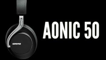 Shure AONIC 50 Wireless Noise-Cancelling Headphone Review