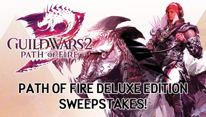 Guild Wars 2: Path of Fire Deluxe Edition Sweepstakes!