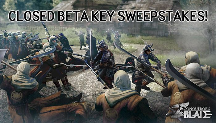 Conqueror's Blade Closed Beta Key Sweepstakes!
