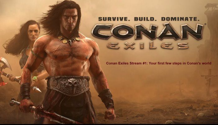 Stream 1: Your First Steps in Conan's World - Conan Exiles - MMORPG.com