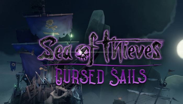 Sea of Thieves - Developer Vlog Arrives with Free Cursed Sails Content Update