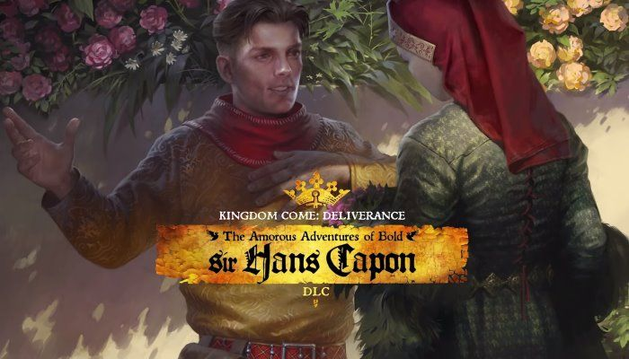 Kingdom Come: Deliverance - The Amorous Adventures of Bold Sir Hans Capon DLC Trailer - Kingdom Come Deliverance News